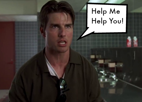 "Still image of Tom Cruise's character Jerry McGuire with the caption, ""Help me help you."""